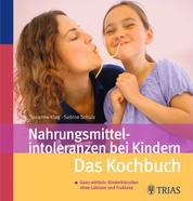 Nahrungsmittelintoleranzen bei Kindern - Ganz einfach: Kinderklassiker ohne Laktose und Fruktose