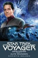 Christie Golden: Star Trek - Voyager 3: Geistreise 1 - Alte Wunden ★★★★
