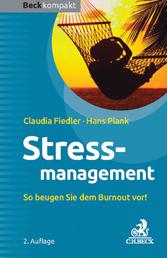 Stressmanagement - So beugen Sie dem Burnout vor!