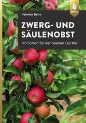 Zwerg- und Säulenobst - 170 Sorten für den kleinen Garten