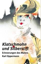 Klatschmohn und Silberstift II - Erinnerungen des Malers Karl Oppermann