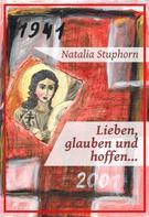 Natalia Stuphorn: Lieben, glauben und hoffen...