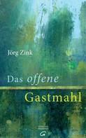 Jörg Zink: Das offene Gastmahl