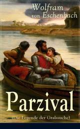 Parzival (Die Legende der Gralssuche) - Ritterroman aus dem Mittelalter