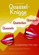 Horst Hanisch: Quassel-Knigge 2100
