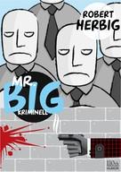 Robert Herbig: Mr. Big - kriminell