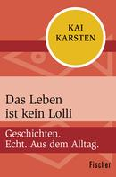 Kai Karsten: Das Leben ist kein Lolli ★★★