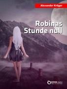 Alexander Kröger: Robinas Stunde null