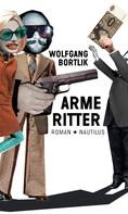 Wolfgang Bortlik: Arme Ritter