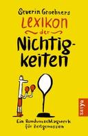 Severin Groebner: Lexikon der Nichtigkeiten ★★★