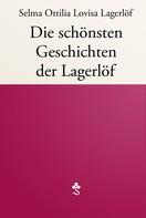 Selma Lagerlöf: Die schönsten Geschichten der Lagerlöf ★★★★★