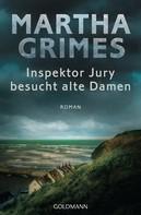 Martha Grimes: Inspektor Jury besucht alte Damen ★★★★