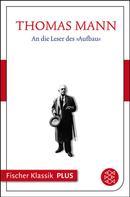 Thomas Mann: An die Leser des »Aufbau«
