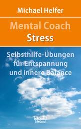 Mental Coach Stress - Selbsthilfe-Übungen für Entspannung und innere Balance