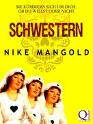 Nike Mangold: Schwestern