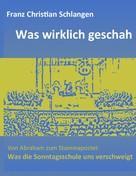 Franz-Christian Schlangen: Was wirklich geschah