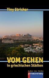 Vom Gehen in griechischen Städten