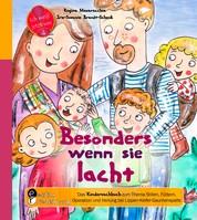 Besonders wenn sie lacht - Das Kindersachbuch zum Thema Stillen, Füttern, Operation und Heilung bei Lippen-Kiefer-Gaumenspalte