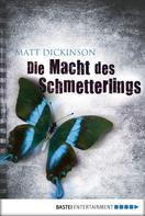 Matt Dickinson: Die Macht des Schmetterlings ★★★★