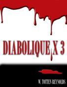 William Reynolds: Diabolique X 3