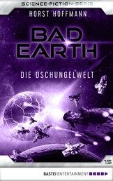 Bad Earth 15 - Science-Fiction-Serie - Die Dschungelwelt