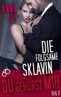 Anne Joy: Die folgsame Sklavin (Teil 2) ★★★★