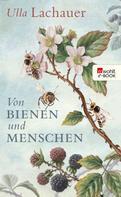 Ulla Lachauer: Von Bienen und Menschen ★★★★★