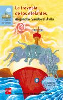 Alejandro Sandoval Ávila: La travesía de los elefantes ★★★★