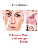 Sven Meissner: Schönere Haut und weniger Falten