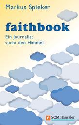 Faithbook - Ein Journalist sucht den Himmel