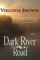 Virginia Brown: Dark River Road
