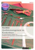 Petra Böcker: Qualitätsmanagement im Krankenhaus