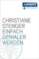 Christiane Stenger: Einfach genialer werden