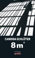 Candida Schlüter: Acht Quadratmeter ★★★★★