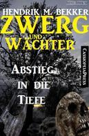 Hendrik M. Bekker: Zwerg und Wächter: Abstieg in die Tiefe