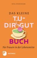 Rita Steininger: Das kleine Tu-dir-gut-Buch ★★★