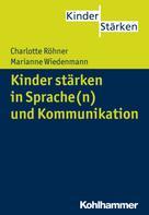 Charlotte Röhner: Kinder stärken in Sprache(n) und Kommunikation
