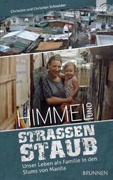 Himmel und Straßenstaub - Unser Leben als Familie in den Slums von Manila