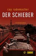 Cay Rademacher: Der Schieber ★★★★