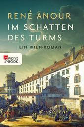Im Schatten des Turms - Ein Wien-Roman