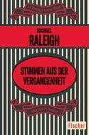 Michael Raleigh: Stimmen aus der Vergangenheit