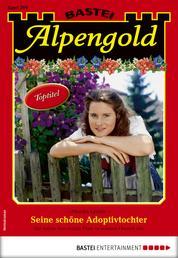 Alpengold 299 - Heimatroman - Seine schöne Adoptivtochter