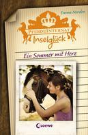 Emma Norden: Pferdeinternat Inselglück 4 - Ein Sommer mit Herz