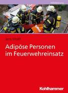 Jens Wolff: Adipöse Personen im Feuerwehreinsatz
