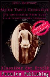 Klassiker der Erotik 64: Meine Tante Genevieve - Die erotischen Abenteuer einer französischen Lebedame - ungekürzt und unzensiert