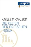 Arnulf Krause: Die Kelten der Britischen Inseln ★★★★