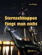 Jan Flieger: Sternschnuppen fängt man nicht ★★★