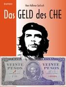 Hans-Volkmar Gaitzsch: Das Geld des Che