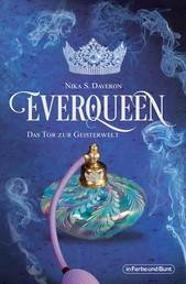 Everqueen - Das Tor zur Geisterwelt - Urban-Fantasy-Roman