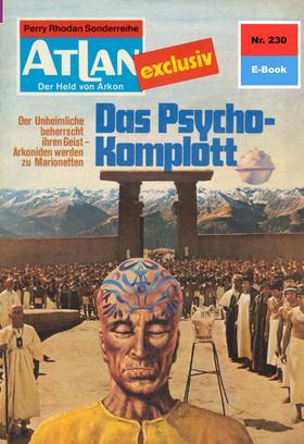 Atlan 230: Das Psycho-Komplott